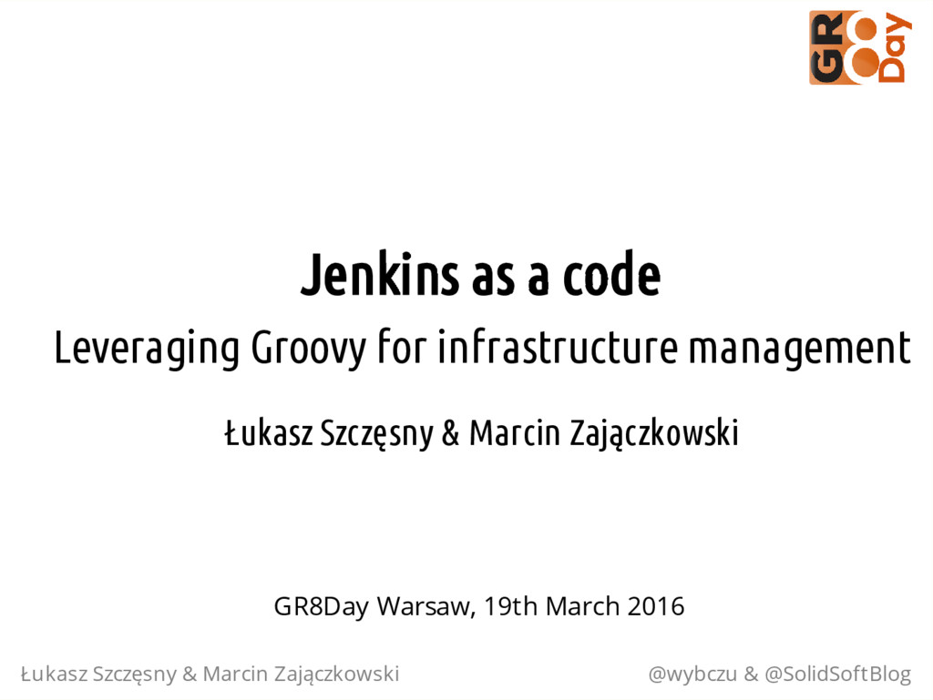 Jenkins as a code Leveraging Groovy for infrast...
