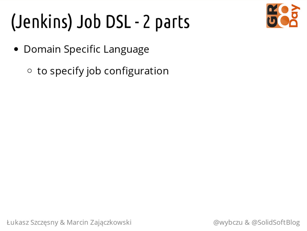 (Jenkins) Job DSL - 2 parts Domain Specific Lan...