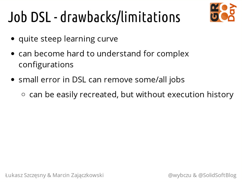 Job DSL - drawbacks/limitations quite steep lea...