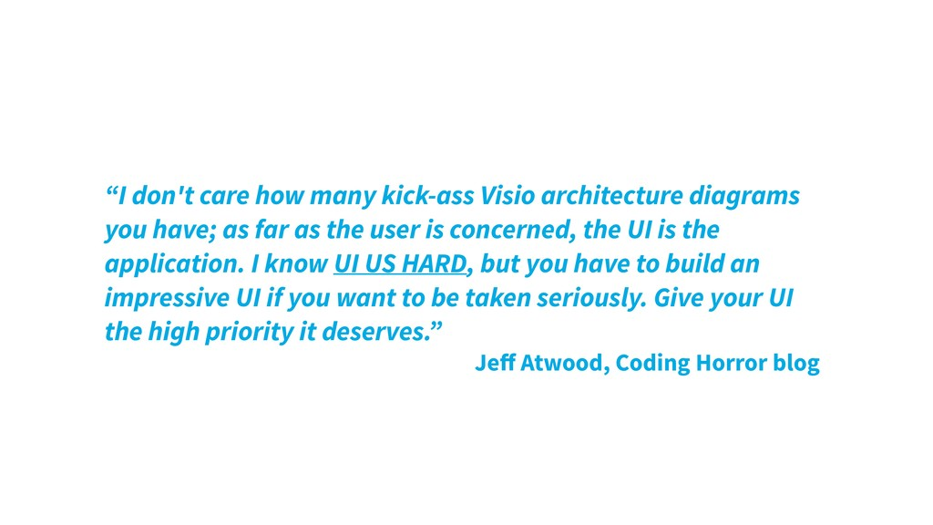"""""""I don't care how many kick-ass Visio architect..."""