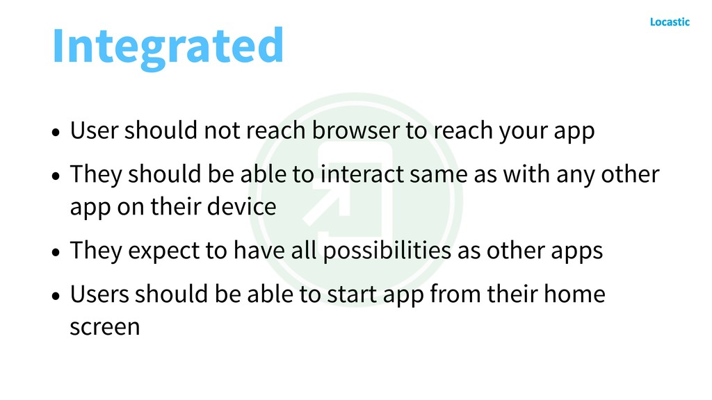 Integrated • User should not reach browser to r...