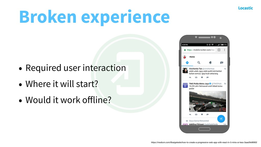 Broken experience • Required user interaction •...