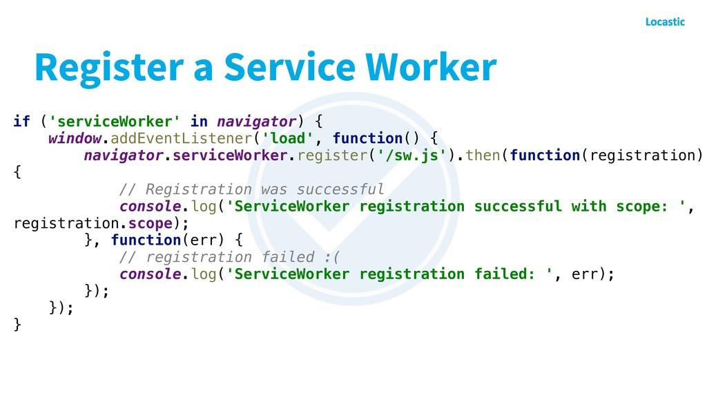 Register a Service Worker if ('serviceWorker' i...