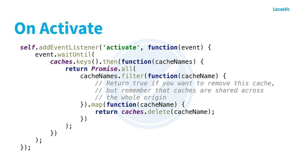 self.addEventListener('activate', function(even...