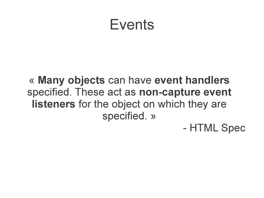 Events « Many objects can have event handlers s...
