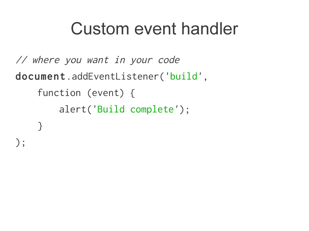 Custom event handler // where you want in your ...
