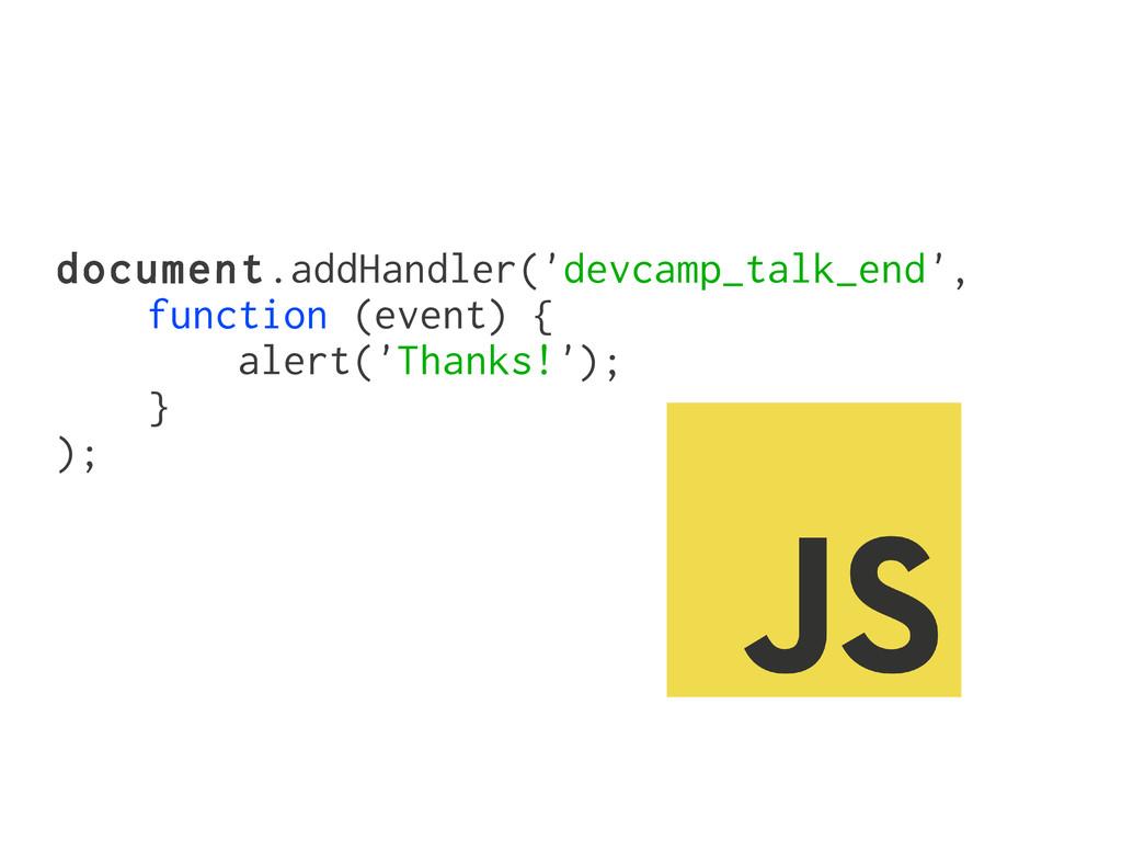 document.addHandler('devcamp_talk_end', functio...