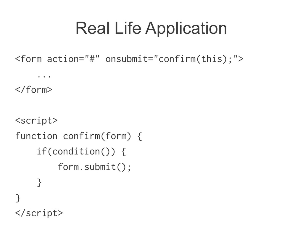 """Real Life Application <form action=""""#"""" onsubmit..."""