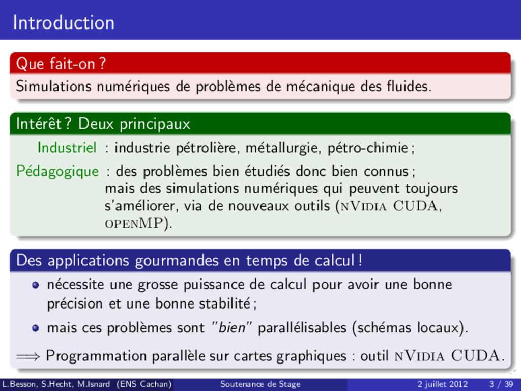 Introduction Que fait-on ? Simulations num´ eri...