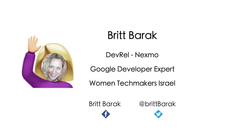 Britt Barak DevRel - Nexmo Google Developer Exp...