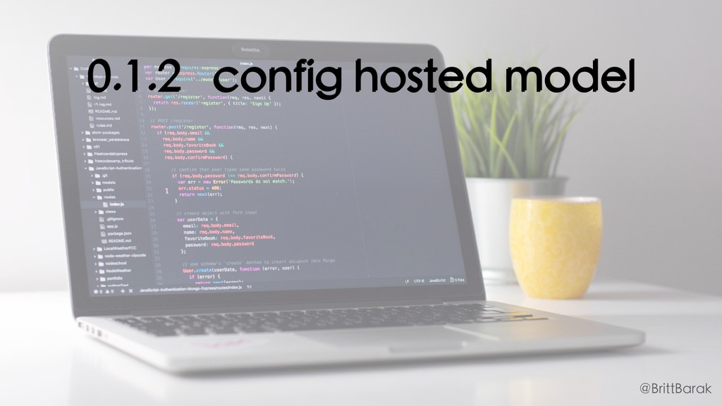 0.1.2 config hosted model @BrittBarak