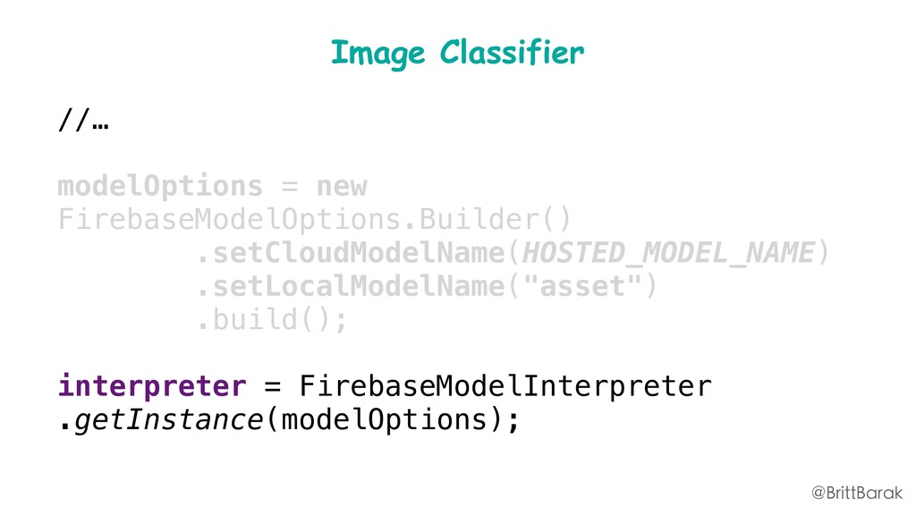 Image Classifier //… modelOptions = new Firebas...