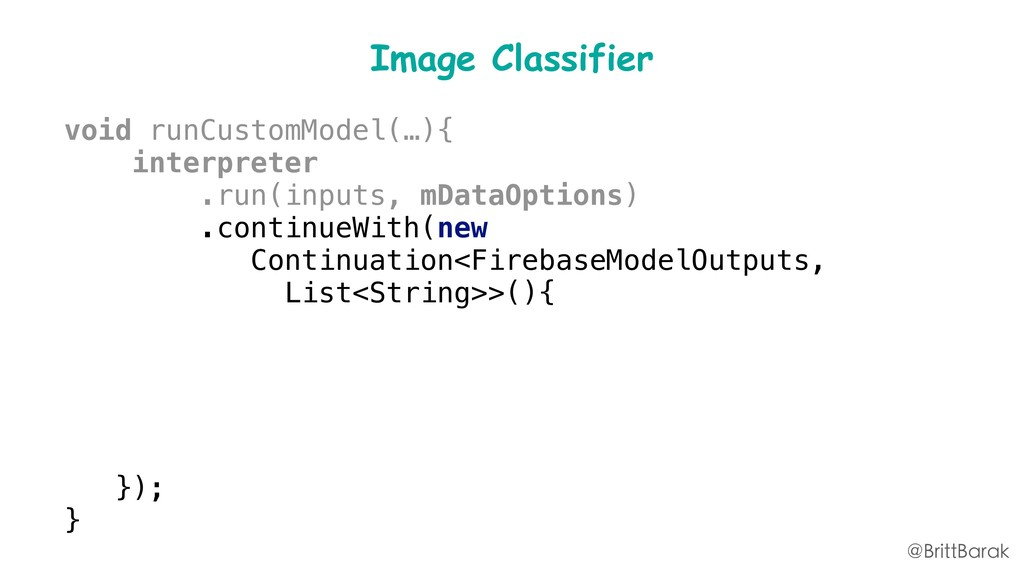 Image Classifier void runCustomModel(…){ interp...