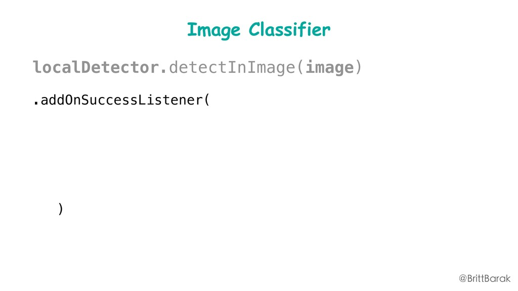 Image Classifier localDetector.detectInImage(im...