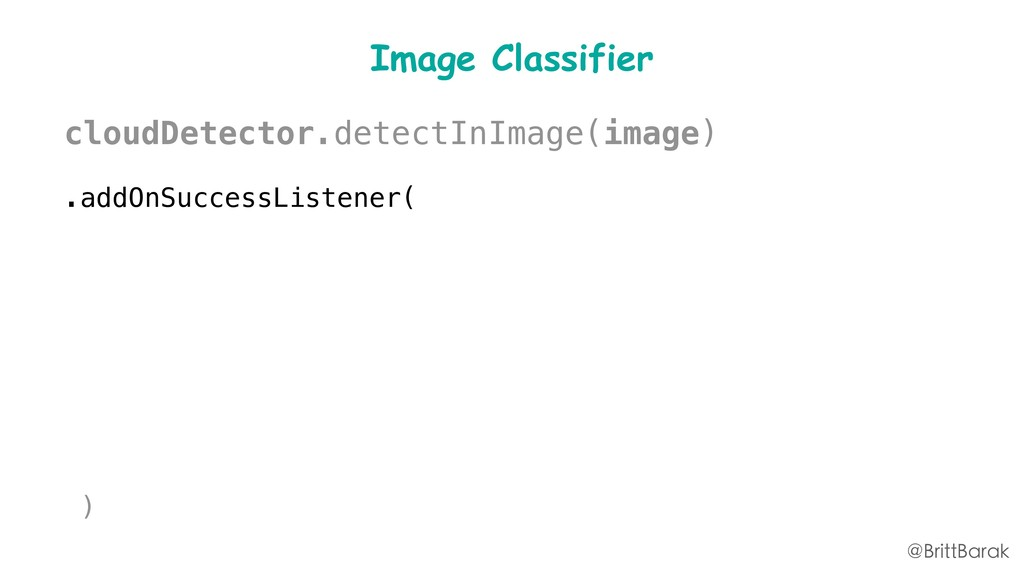 Image Classifier cloudDetector.detectInImage(im...