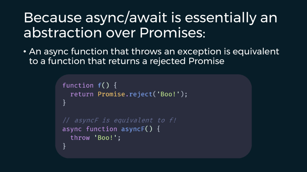 Because async/await is essentially an abstracti...