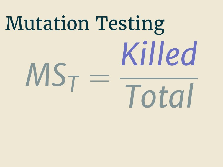 Mutation Testing MST = Killed Total