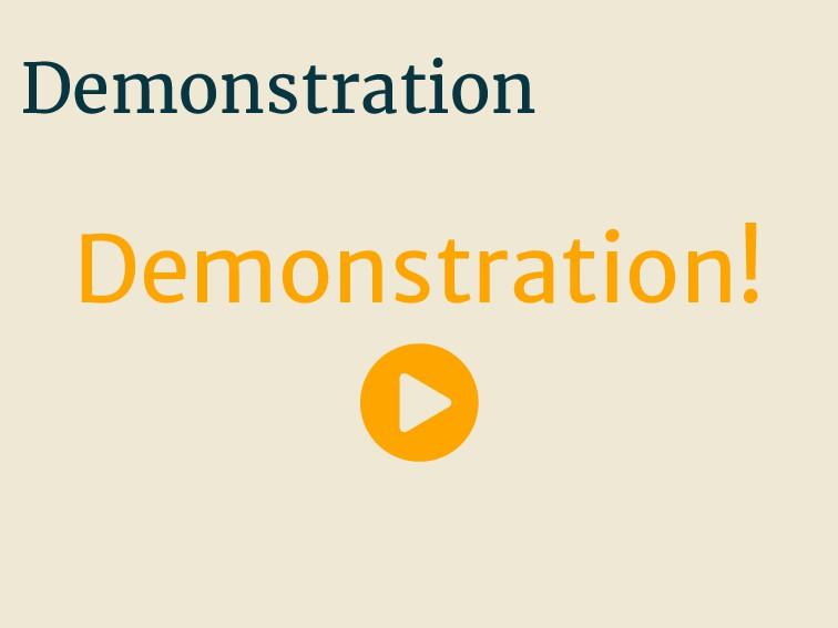 Demonstration Demonstration!