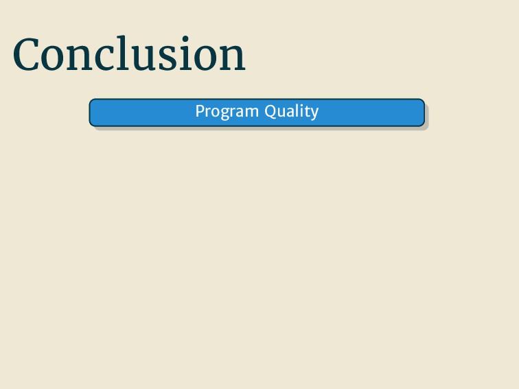Conclusion Program Quality