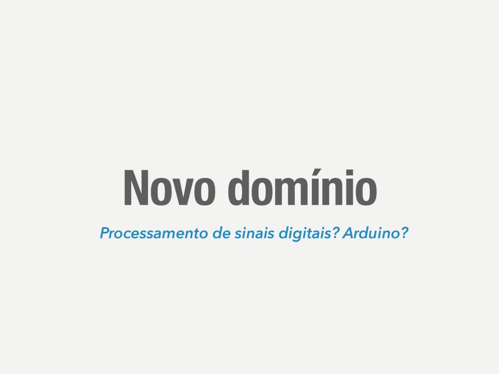 Novo domínio Processamento de sinais digitais? ...
