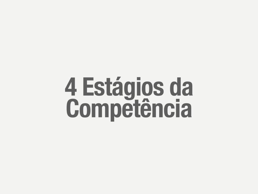 4 Estágios da Competência