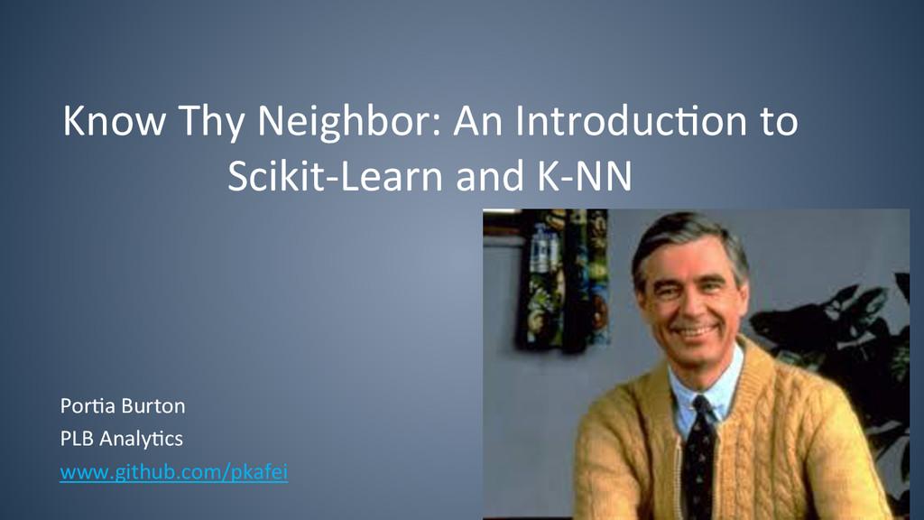 Know Thy Neighbor: An Introduc6on...