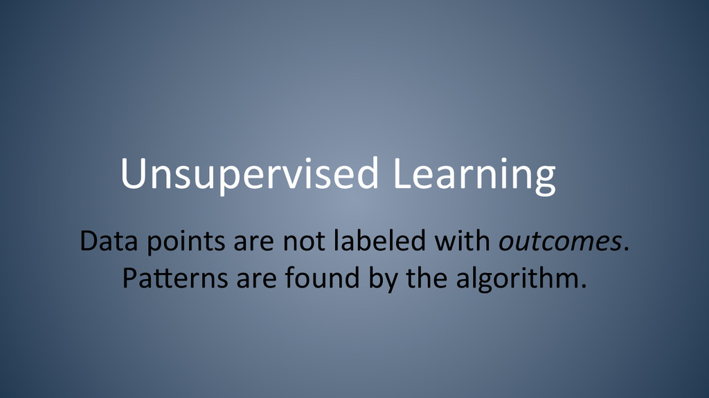 Unsupervised Learning  Data points ...
