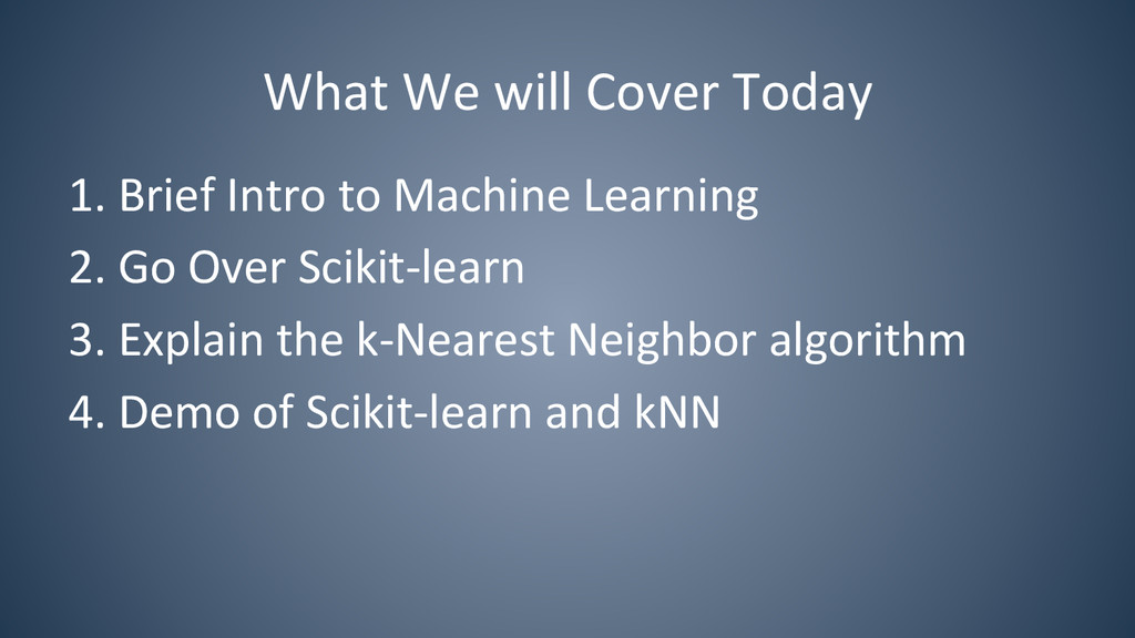 What We will Cover Today  1. ...