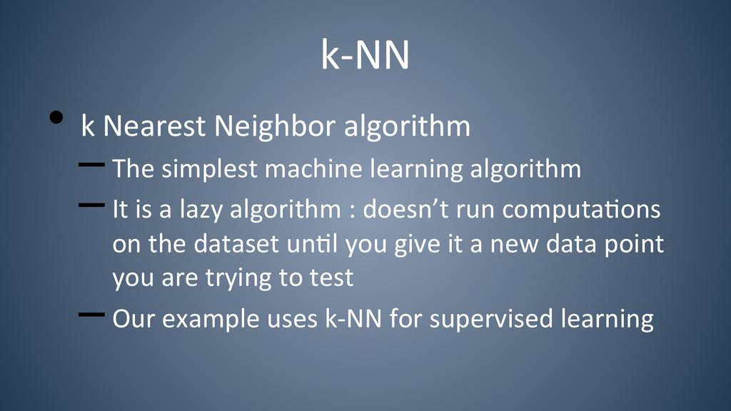 k-‐NN  •k Nearest Neighbor algori...