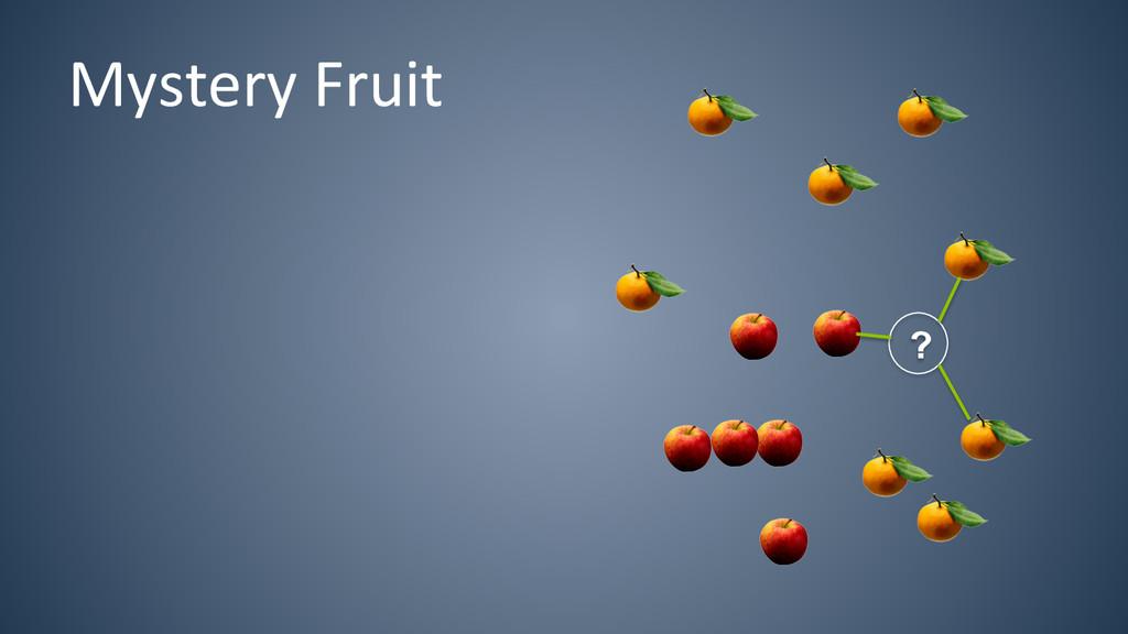 Mystery Fruit  ?