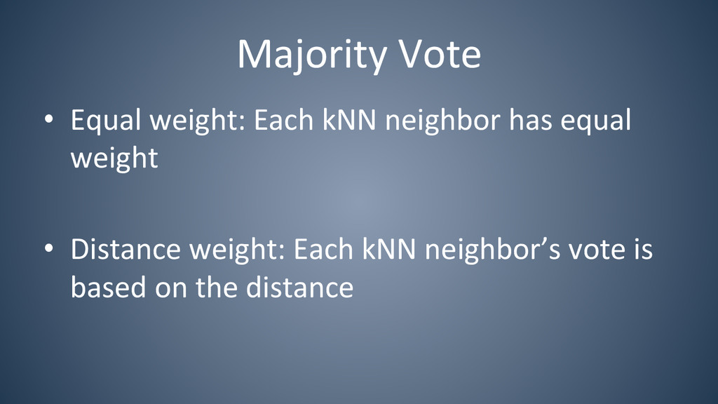 Majority Vote  • Equal weight: Eac...
