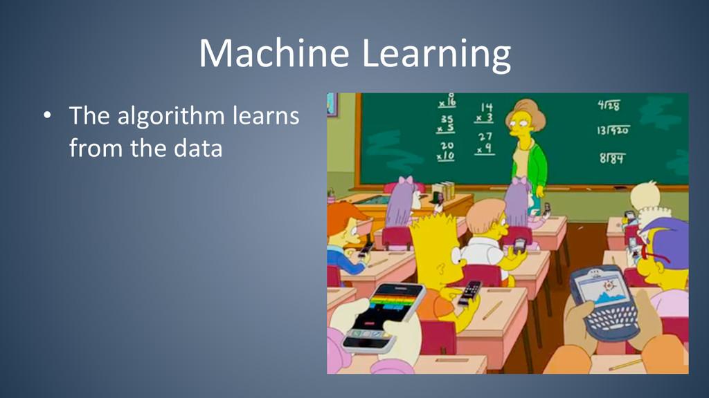 Machine Learning  • The algorithm ...