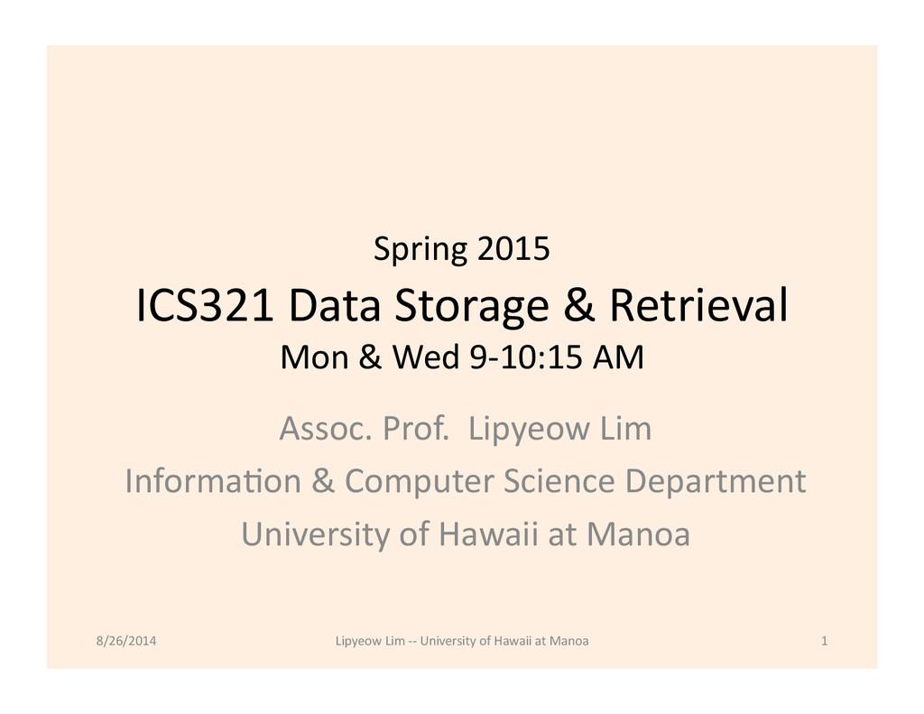 Spring 2015  ICS321 Data Storage ...