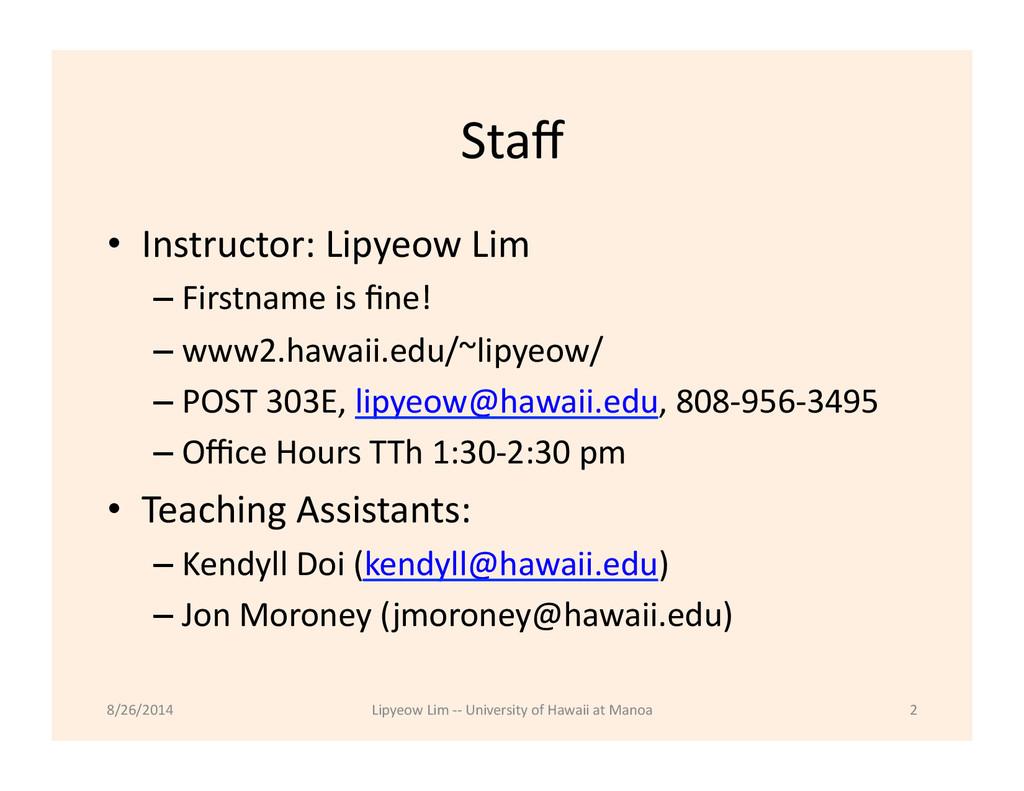Staff  • Instructor: Lipyeow Lim  –...