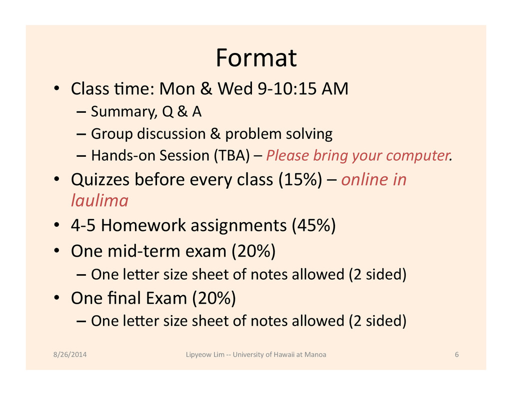 Format  • Class Hme: Mon & Wed...