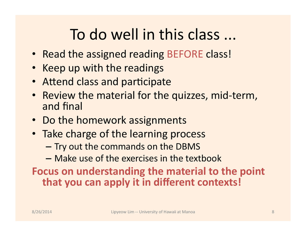 To do well in this class ......