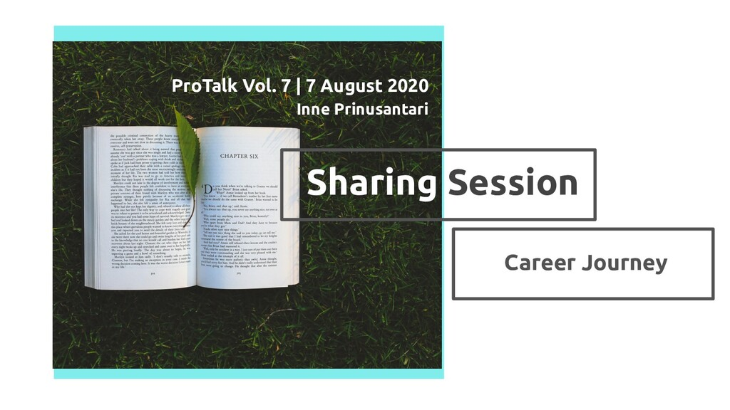 Sharing Session ProTalk Vol. 7 | 7 August 2020 ...