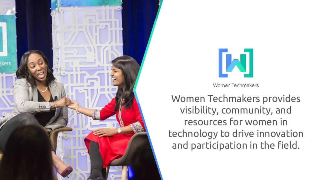 Women Techmakers provides visibility, community...