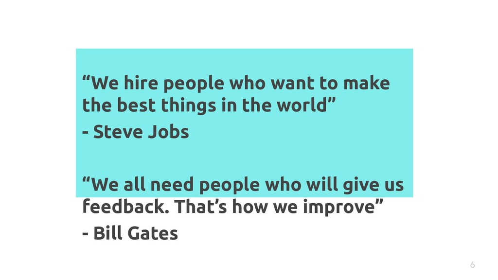 """""""We hire people who want to make the best thing..."""