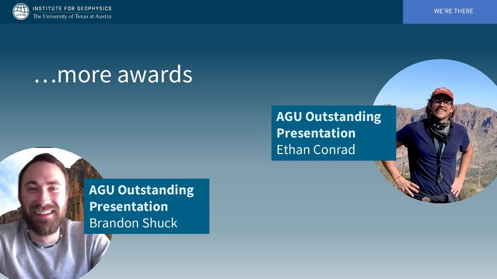 WE'RE THERE …more awards AGU Outstanding Presen...