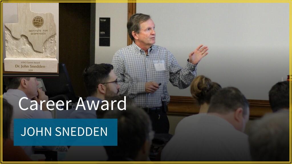 JOHN SNEDDEN Career Award