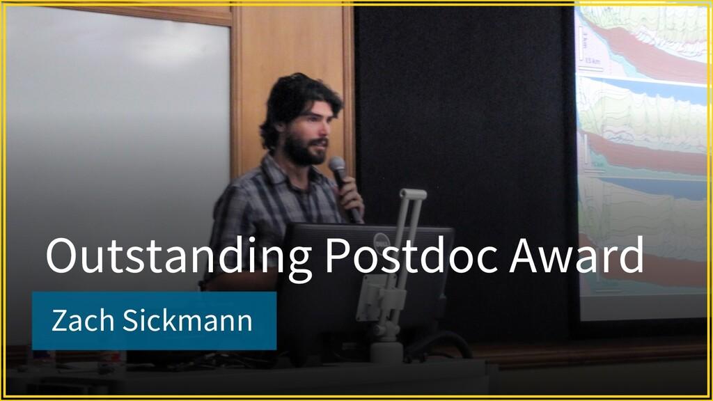 Zach Sickmann Outstanding Postdoc Award