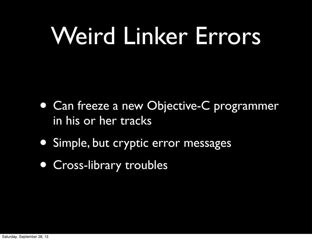 Weird Linker Errors • Can freeze a new Objectiv...