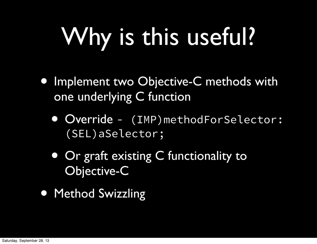 Why is this useful? • Implement two Objective-C...