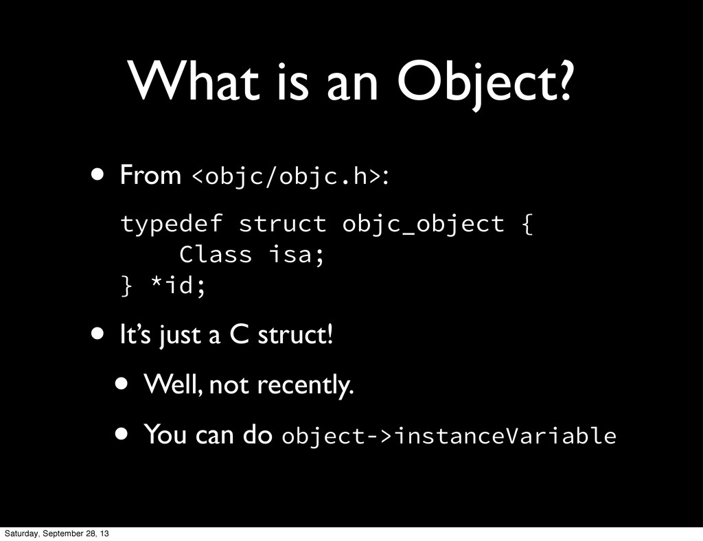 What is an Object? • From <objc/objc.h>: typede...