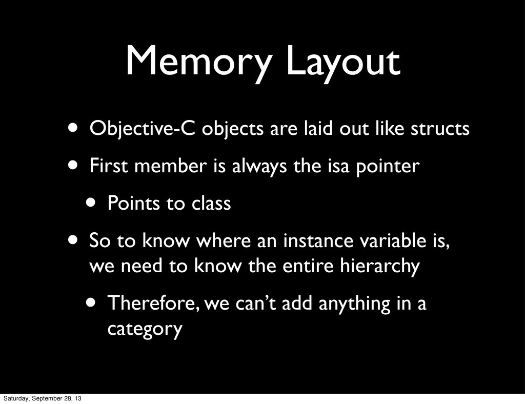 Memory Layout • Objective-C objects are laid ou...