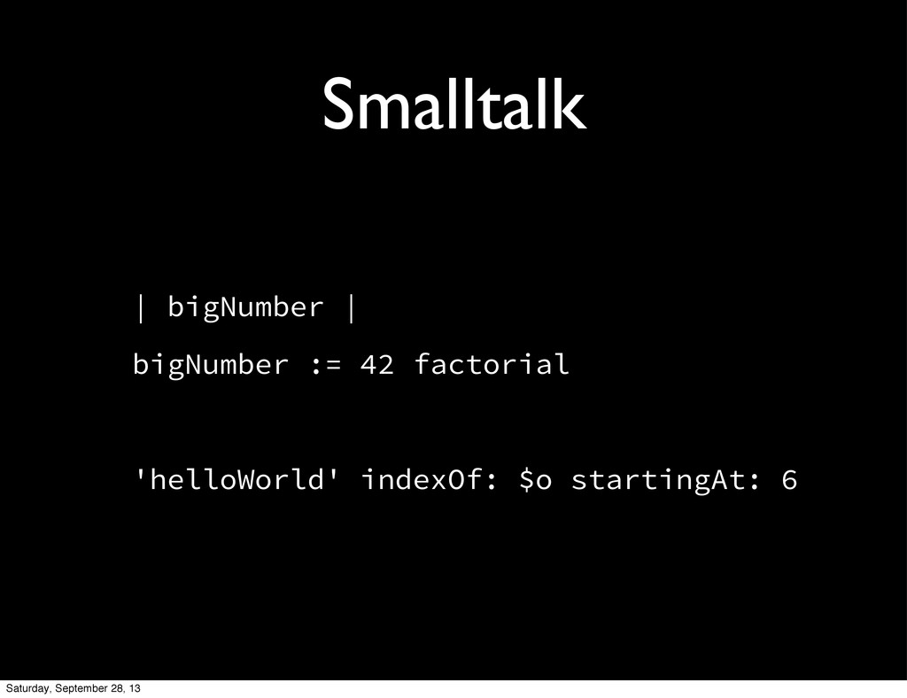 Smalltalk   bigNumber   bigNumber := 42 factori...