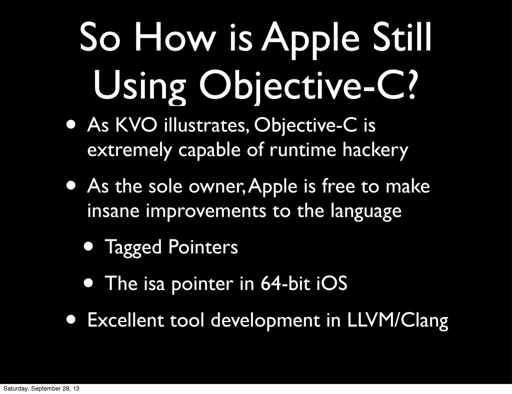 So How is Apple Still Using Objective-C? • As K...