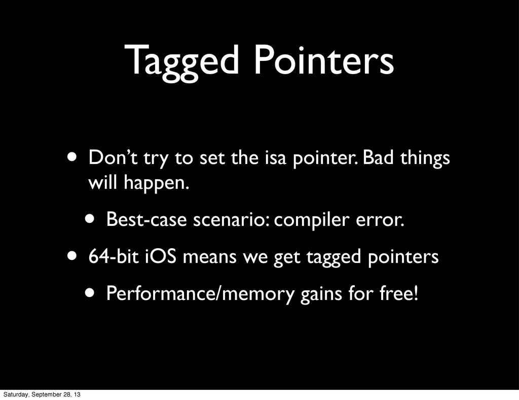 Tagged Pointers • Don't try to set the isa poin...
