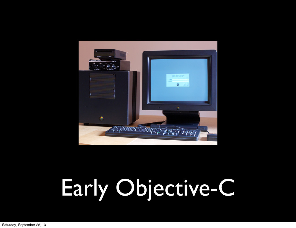 Early Objective-C Saturday, September 28, 13
